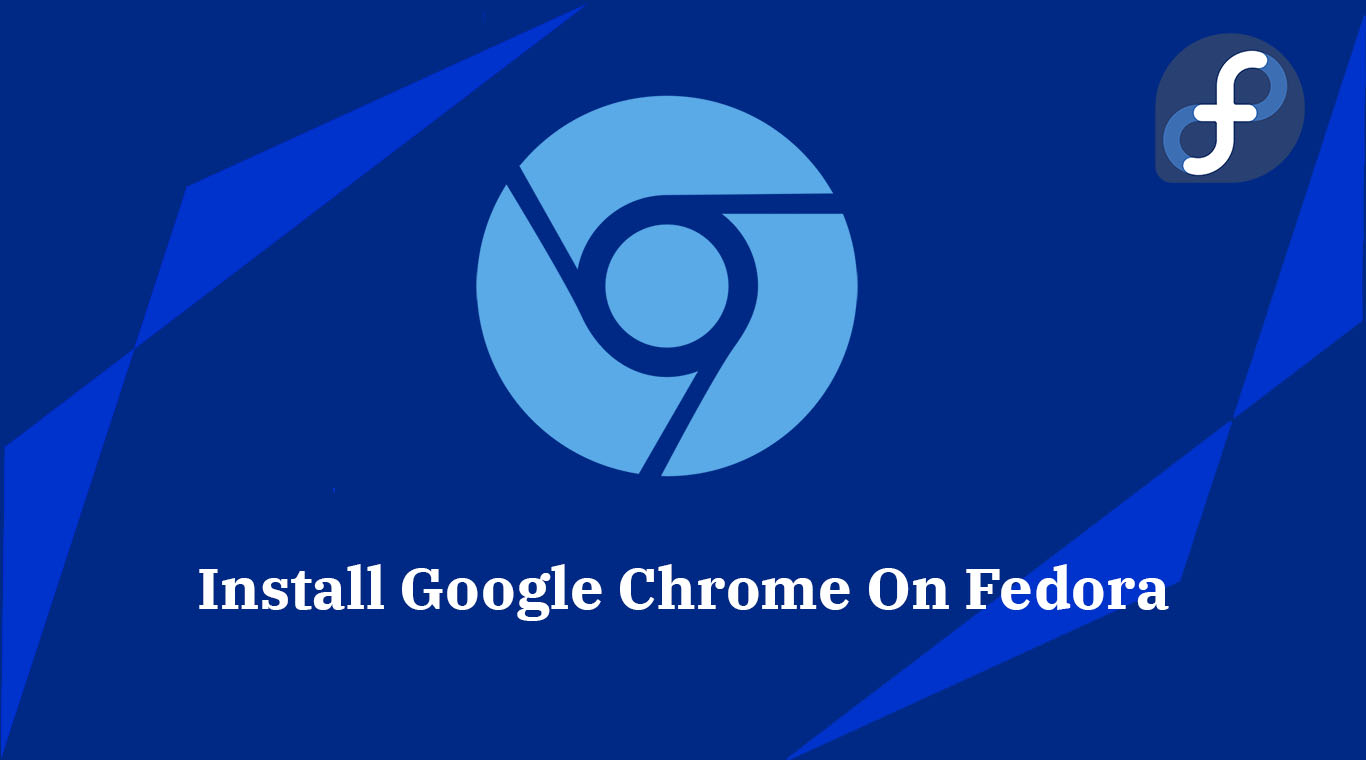 How To Install Google Chrome On Fedora 30 | LinuxBees
