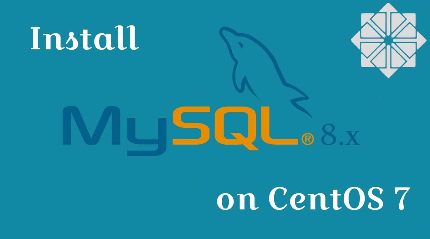 How To Install MySQL 8 0 on CentOS 7 | LinuxBees