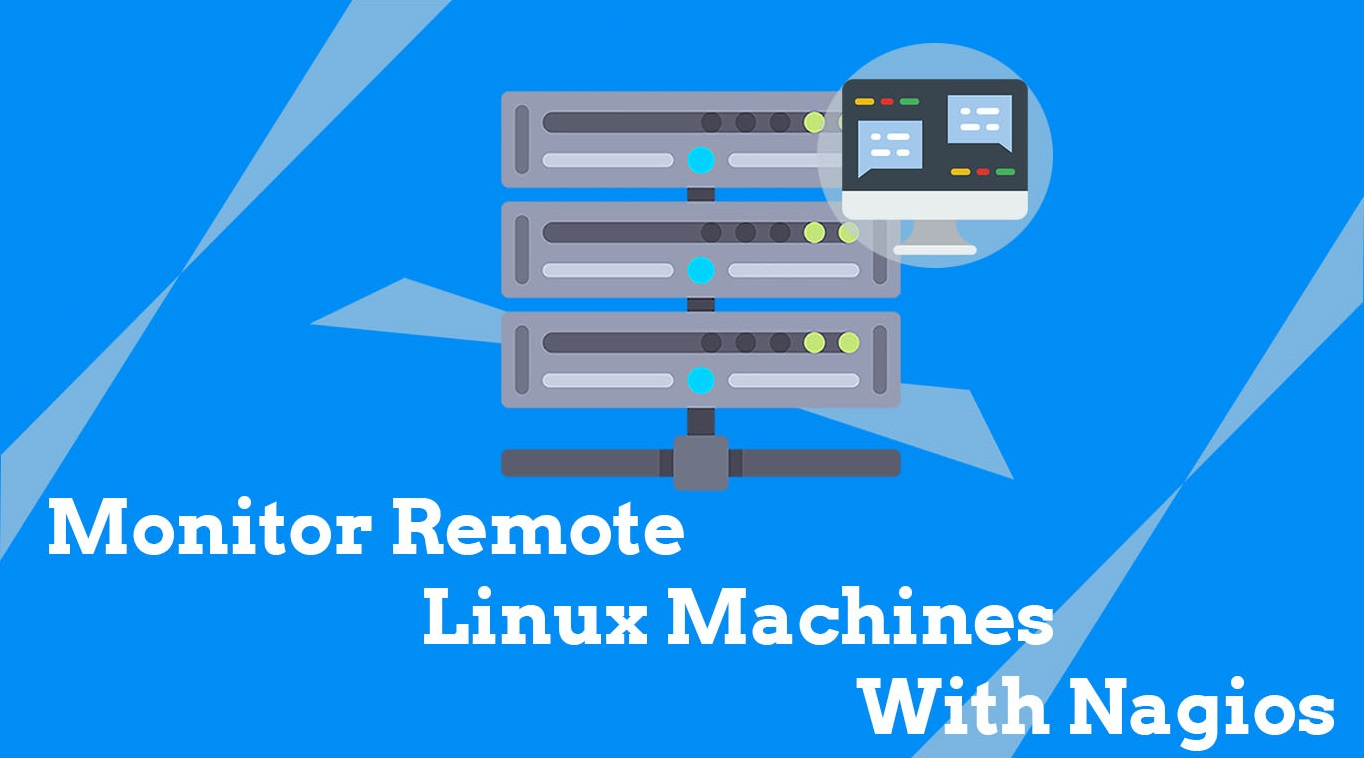 How To Monitor Remote Linux Machines With Nagios | LinuxBees